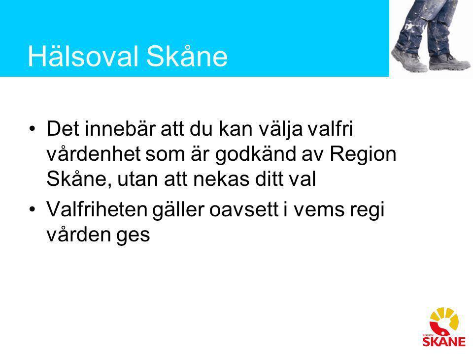 Det innebär att du kan välja valfri vårdenhet som är godkänd av Region Skåne, utan att nekas ditt val