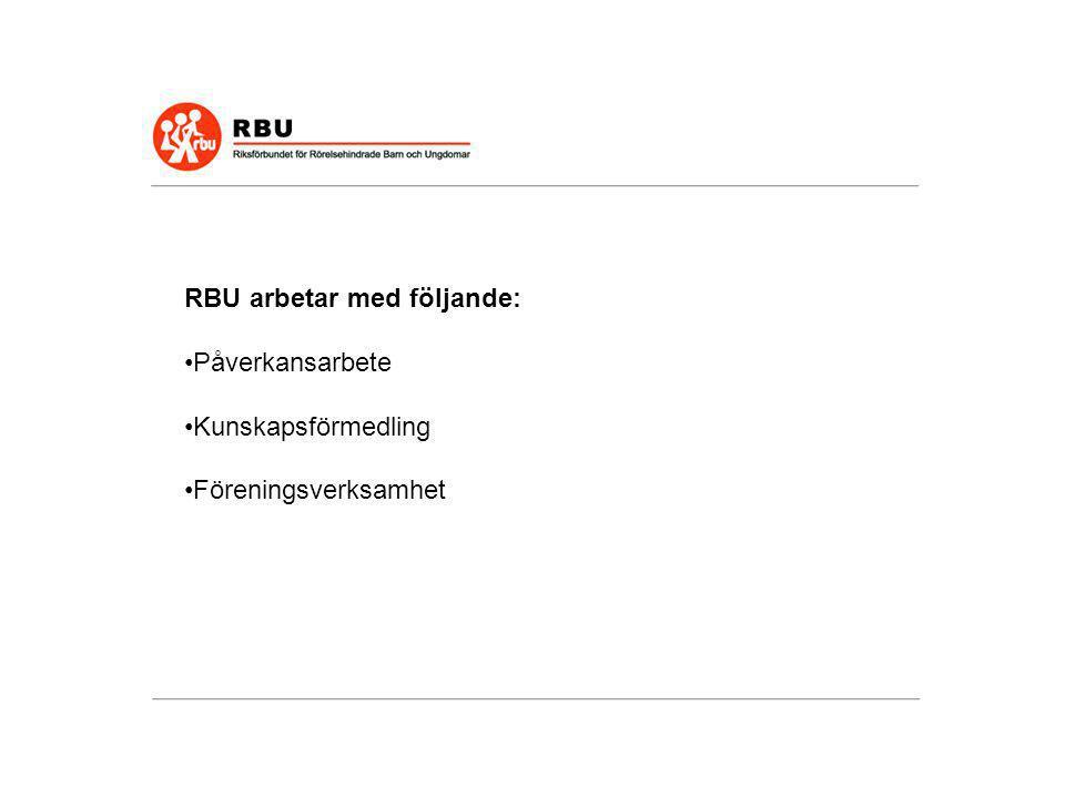 RBU arbetar med följande: