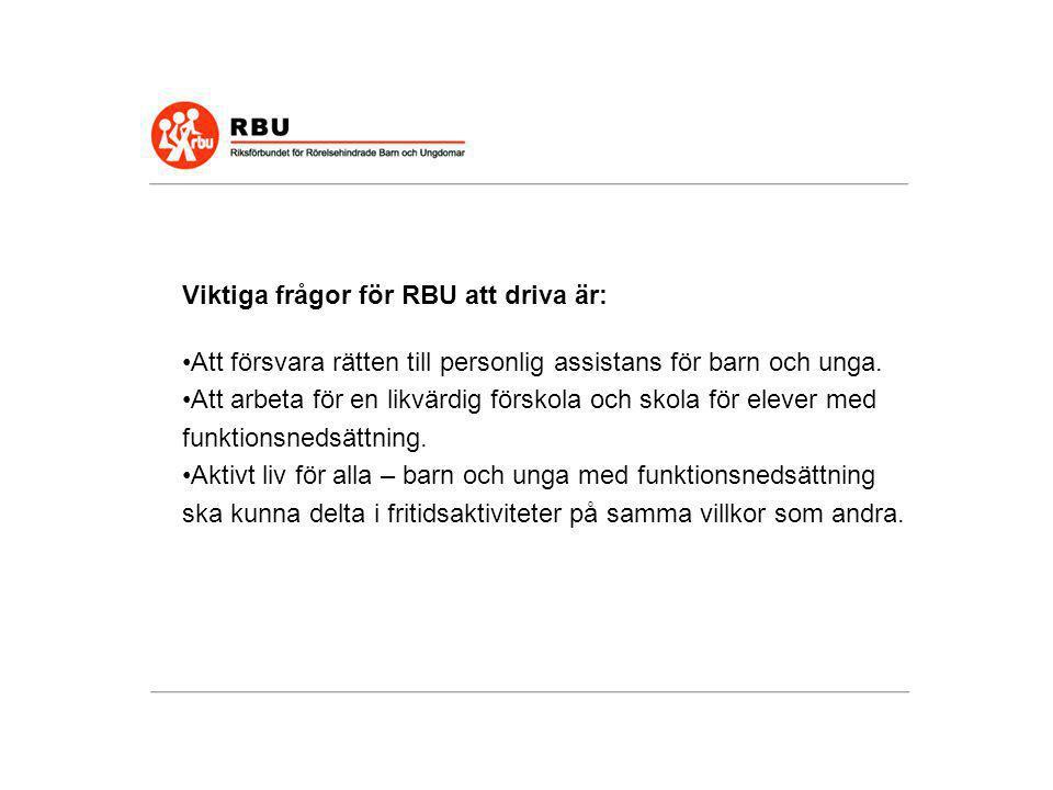 Viktiga frågor för RBU att driva är: