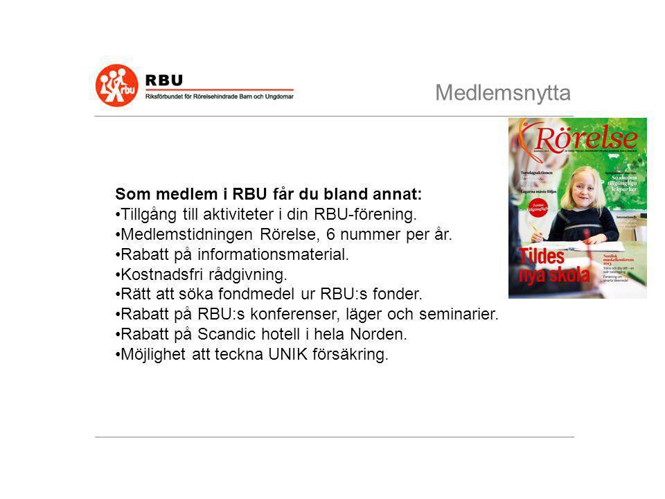 Medlemsnytta Som medlem i RBU får du bland annat: