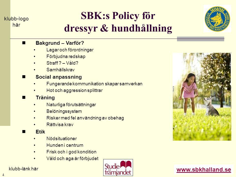 SBK:s Policy för dressyr & hundhållning