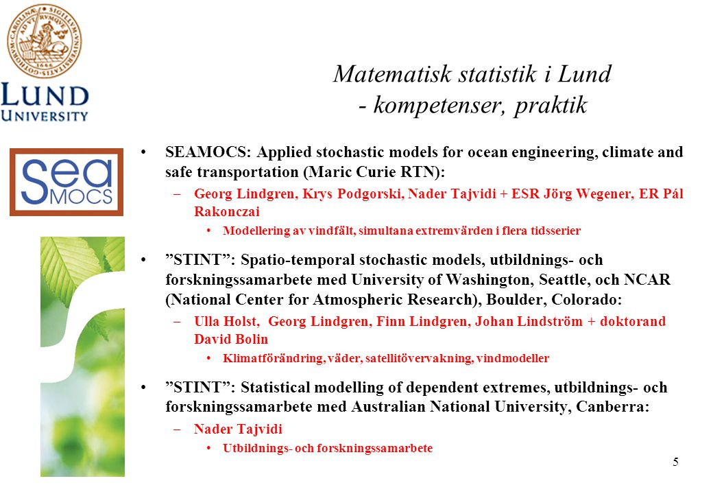 Matematisk statistik i Lund - kompetenser, praktik