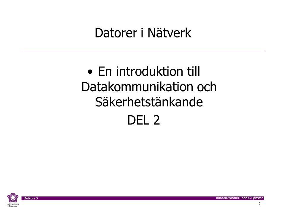En introduktion till Datakommunikation och Säkerhetstänkande