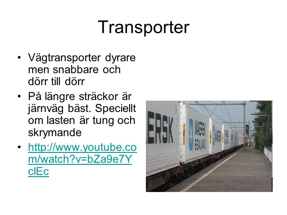 Transporter Vägtransporter dyrare men snabbare och dörr till dörr