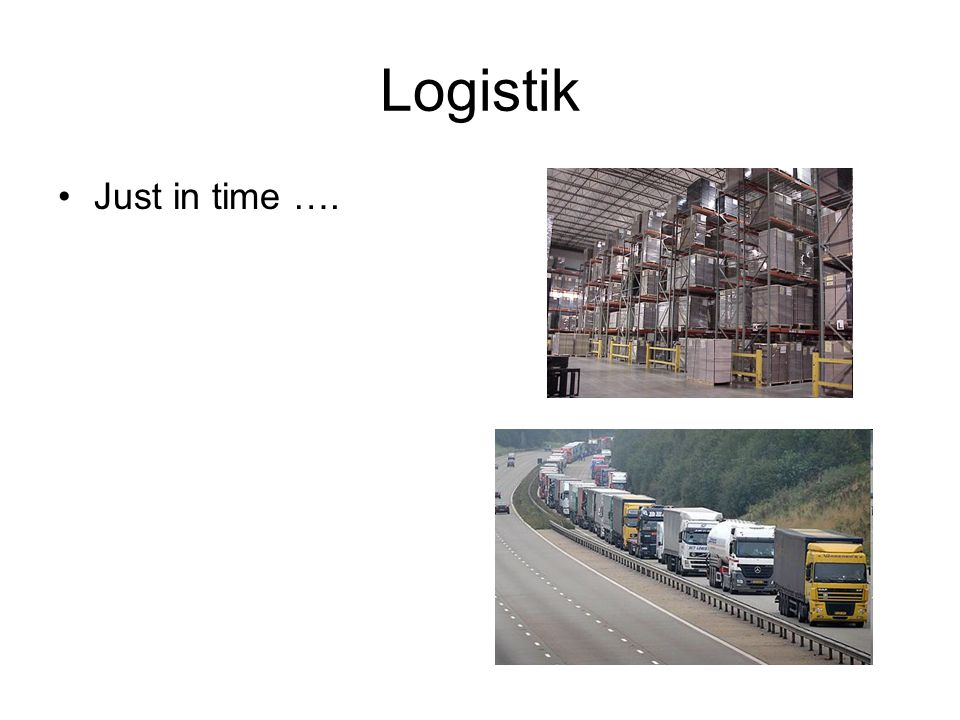 Logistik Just in time ….