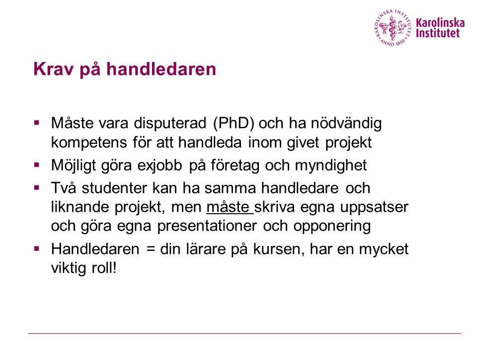 Examensarbetet 3/04/2017. Krav på handledaren. Måste vara disputerad (PhD) och ha nödvändig kompetens för att handleda inom givet projekt.