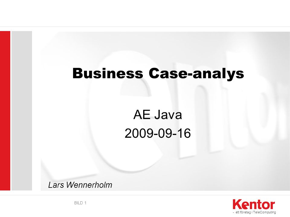 Business Case-analys AE Java 2009-09-16 Lars Wennerholm