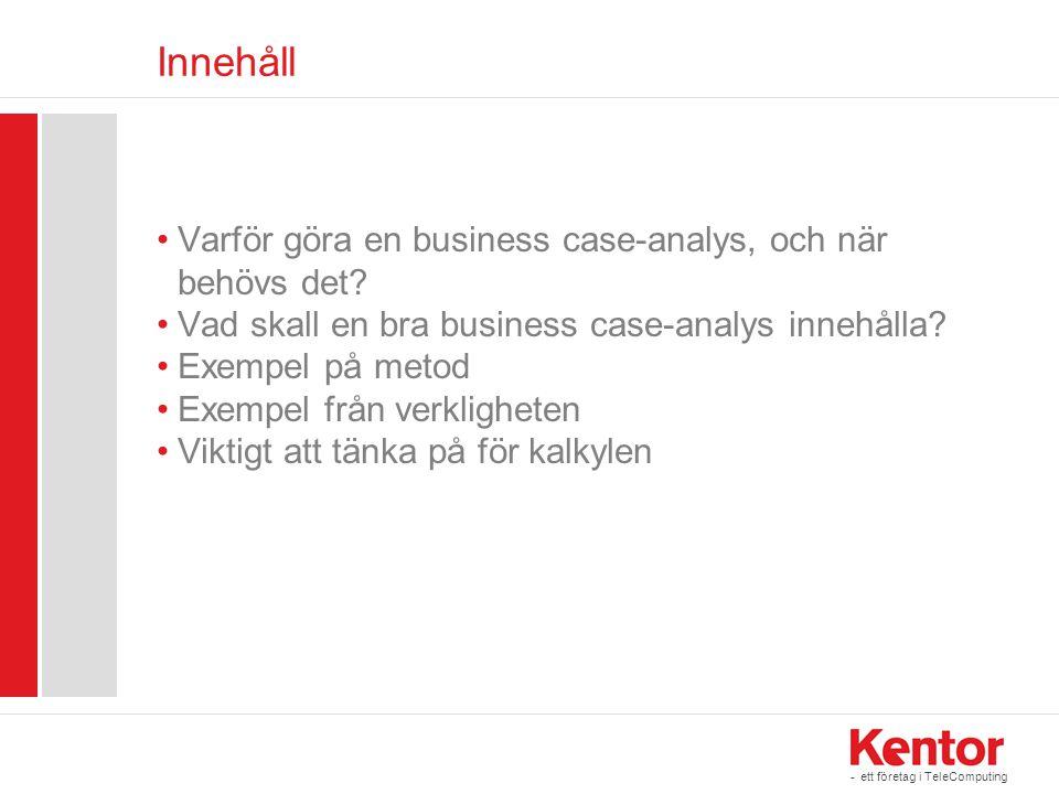 Innehåll Varför göra en business case-analys, och när behövs det
