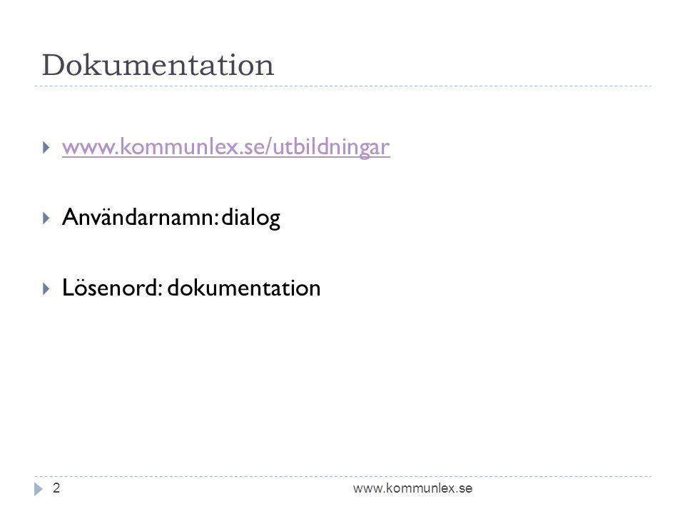 Dokumentation www.kommunlex.se/utbildningar Användarnamn: dialog