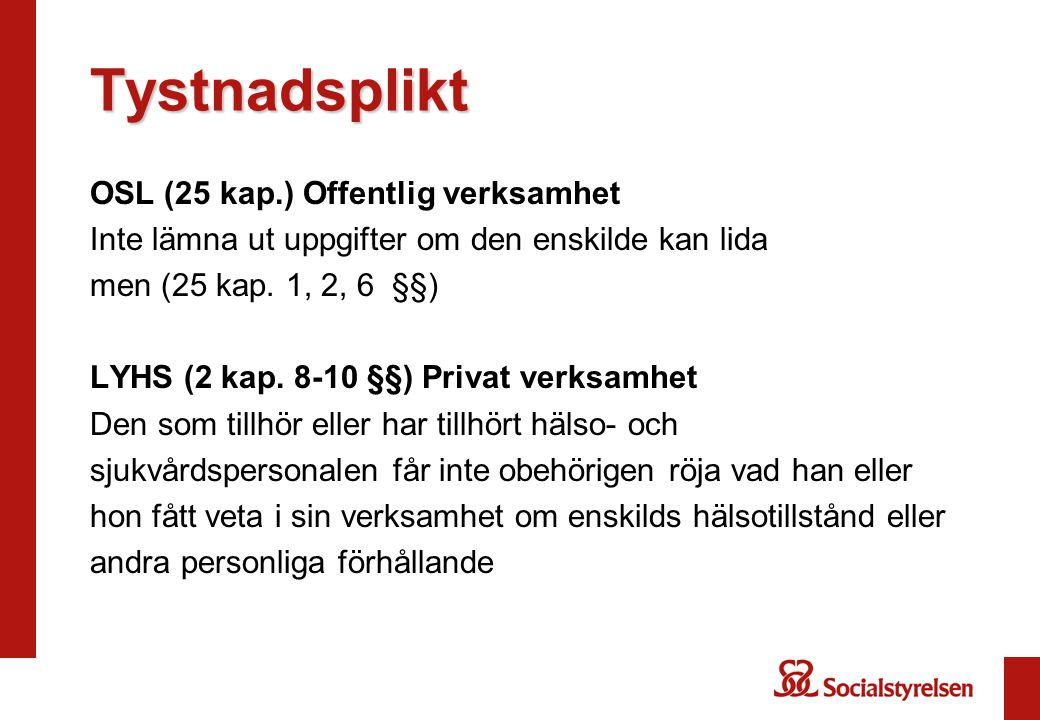 Tystnadsplikt OSL (25 kap.) Offentlig verksamhet