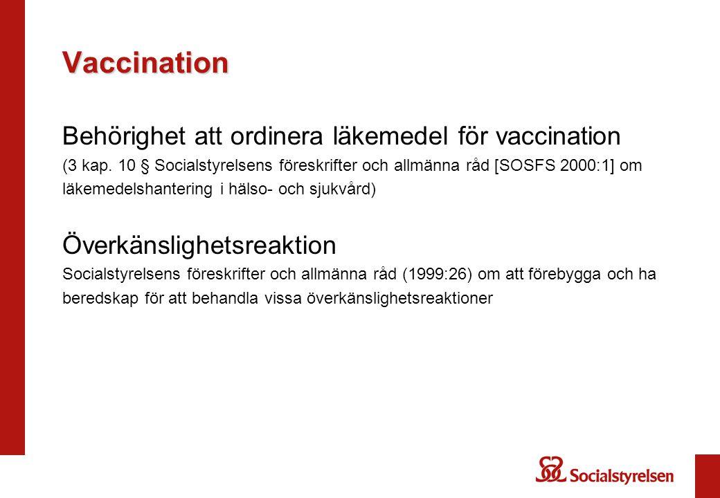 Vaccination Behörighet att ordinera läkemedel för vaccination
