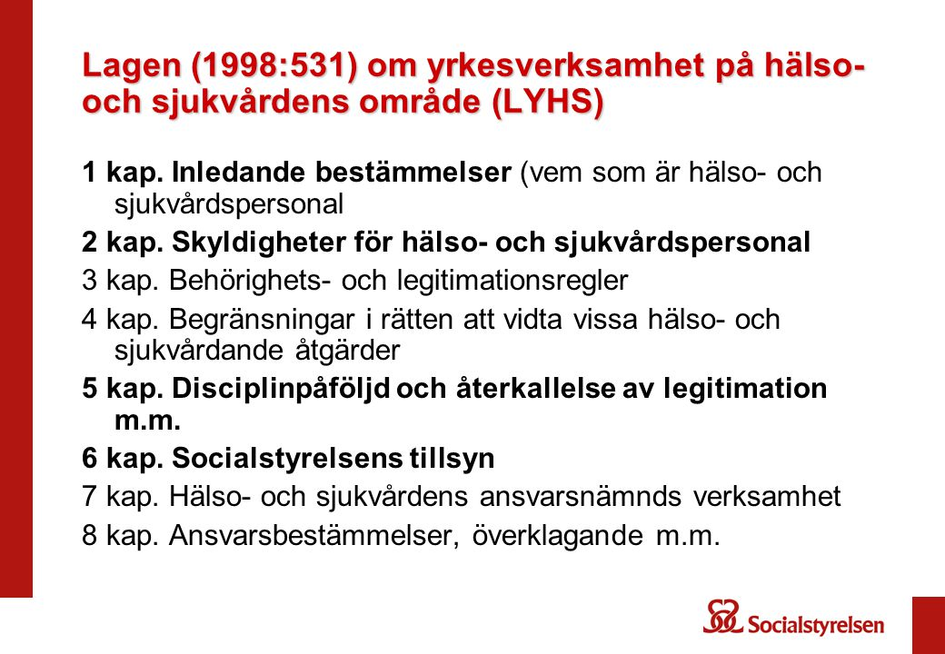 Lagen (1998:531) om yrkesverksamhet på hälso- och sjukvårdens område (LYHS)