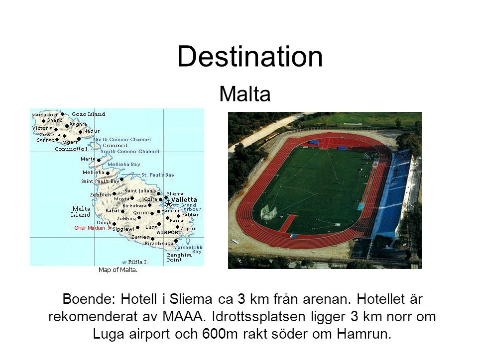 Destination Malta.