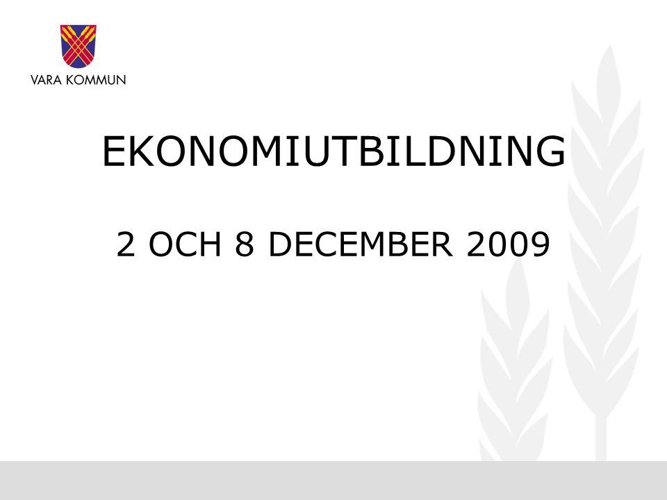 EKONOMIUTBILDNING 2 OCH 8 DECEMBER 2009