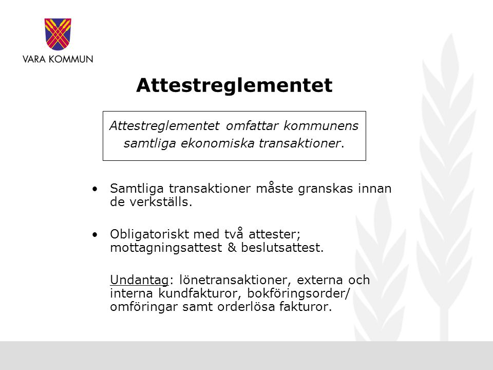 Attestreglementet Attestreglementet omfattar kommunens
