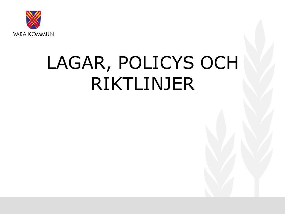 LAGAR, POLICYS OCH RIKTLINJER