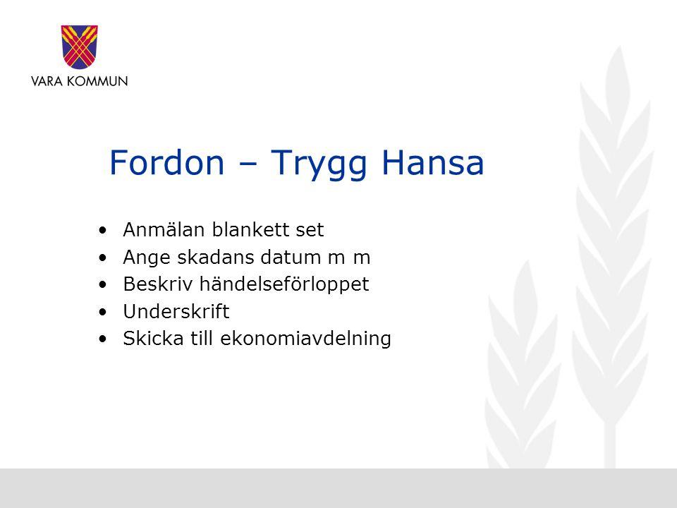 Fordon – Trygg Hansa Anmälan blankett set Ange skadans datum m m