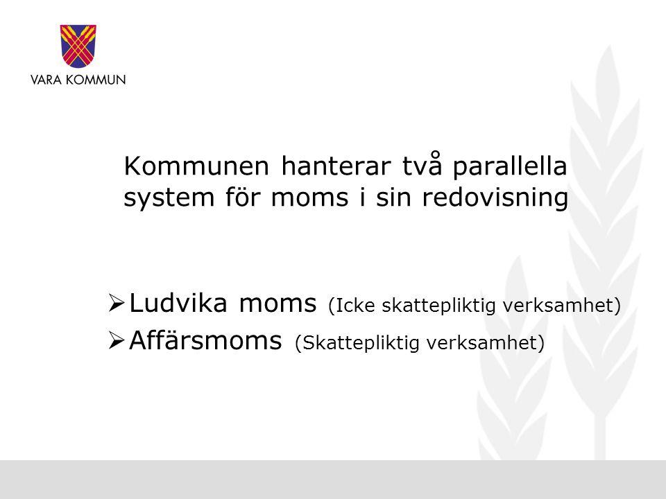 Kommunen hanterar två parallella system för moms i sin redovisning