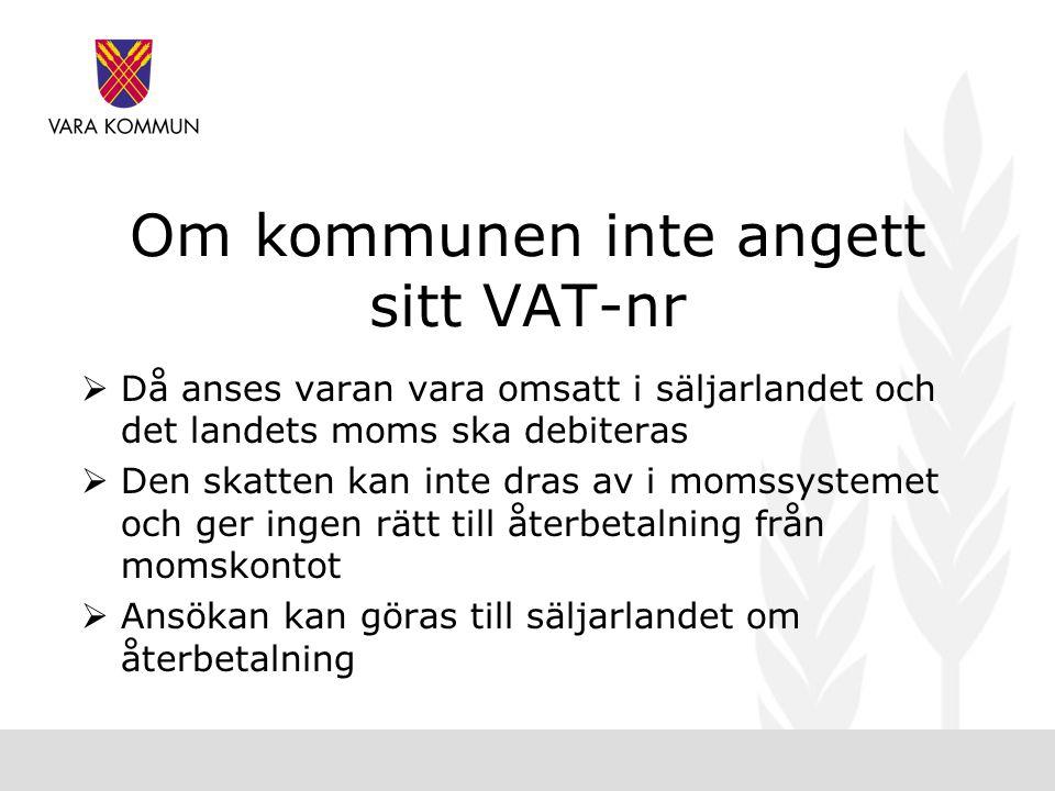 Om kommunen inte angett sitt VAT-nr