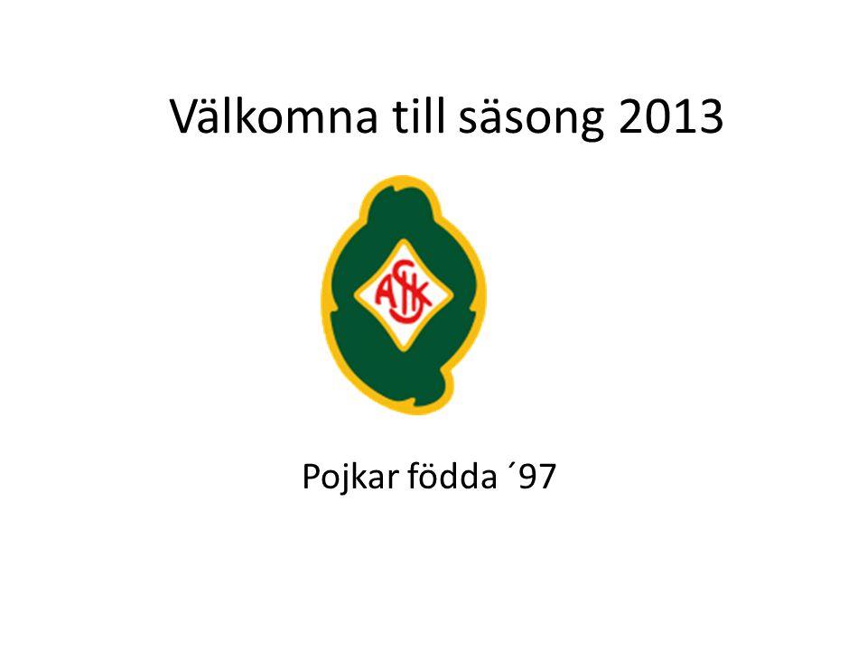 Välkomna till säsong 2013 Pojkar födda ´97