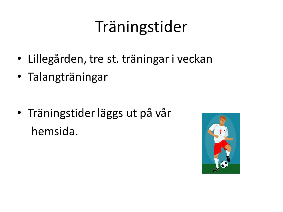 Träningstider Lillegården, tre st. träningar i veckan Talangträningar