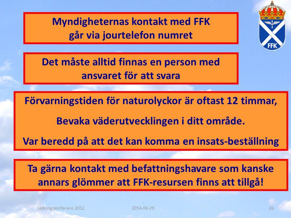 Myndigheternas kontakt med FFK går via jourtelefon numret