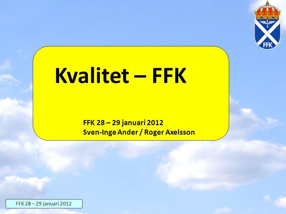 Kvalitet – FFK FFK 28 – 29 januari 2012