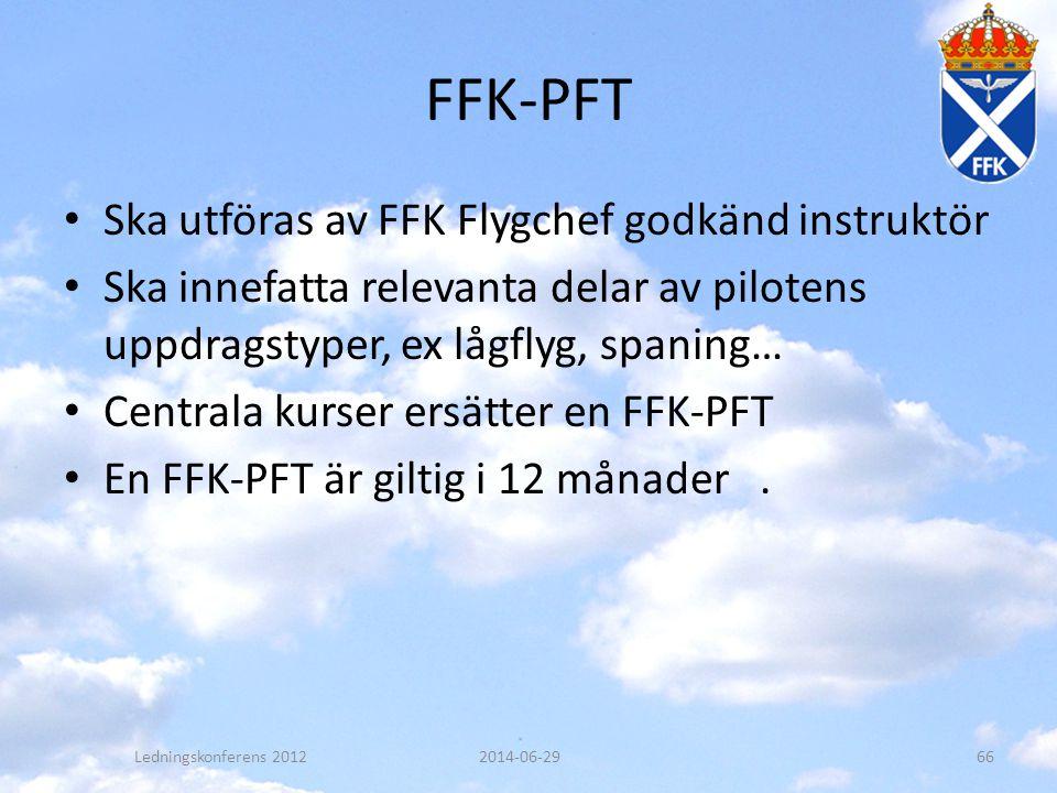 FFK-PFT Ska utföras av FFK Flygchef godkänd instruktör