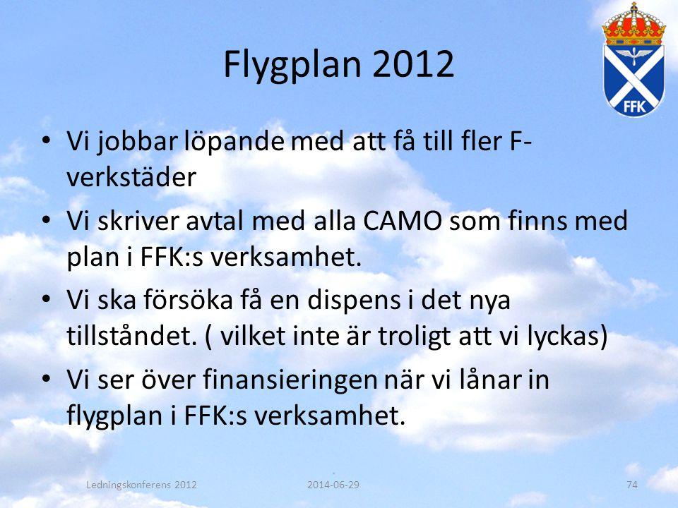 Flygplan 2012 Vi jobbar löpande med att få till fler F-verkstäder