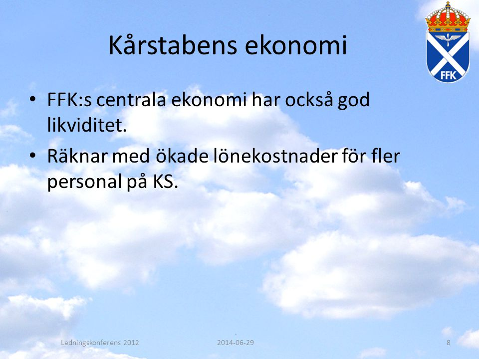 Kårstabens ekonomi FFK:s centrala ekonomi har också god likviditet.