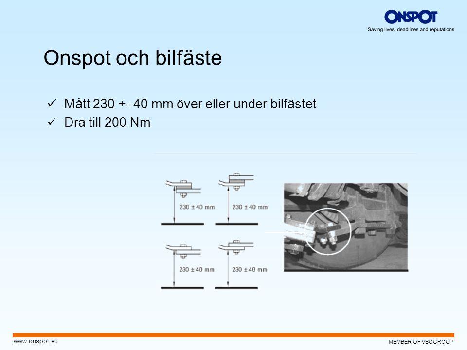 Onspot och bilfäste Mått 230 +- 40 mm över eller under bilfästet