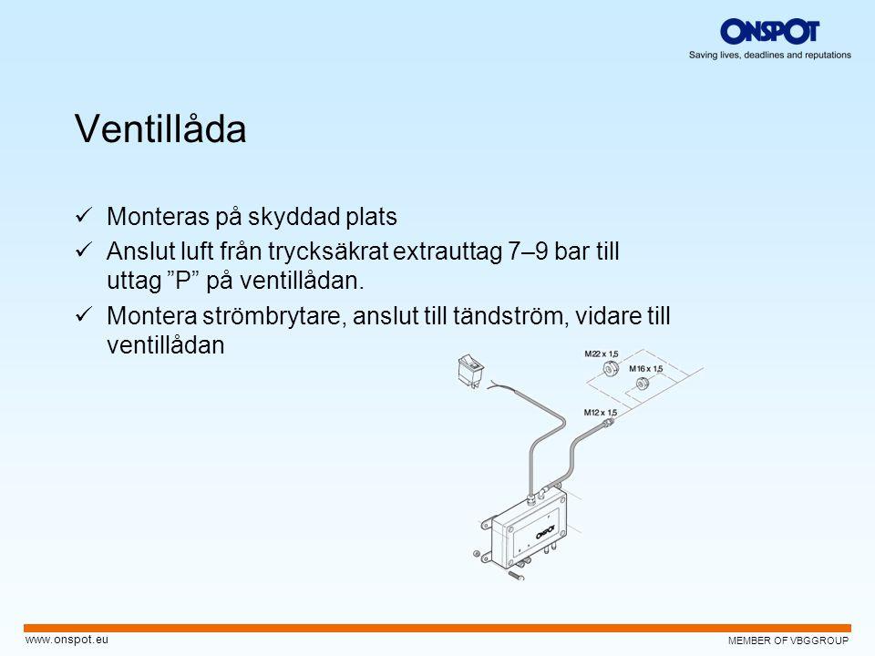 Ventillåda Monteras på skyddad plats