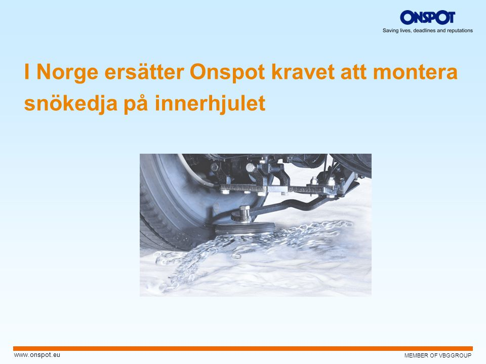 I Norge ersätter Onspot kravet att montera