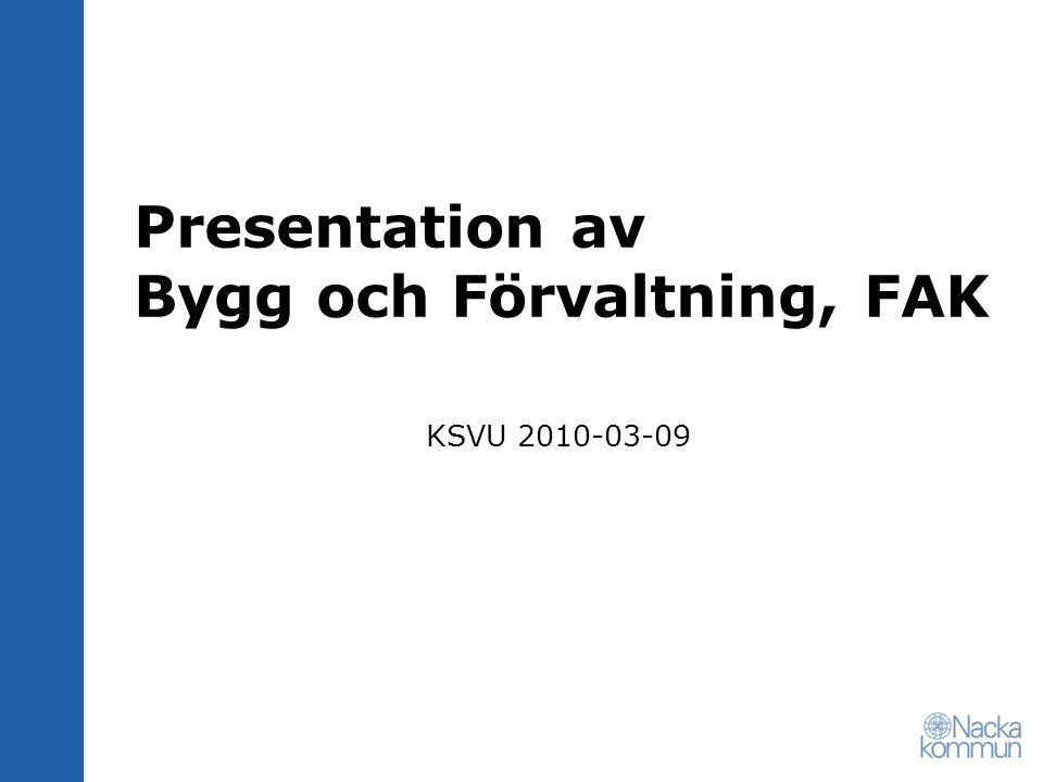 Presentation av Bygg och Förvaltning, FAK