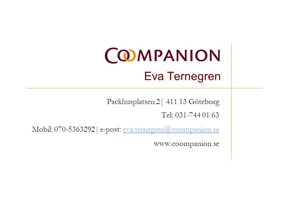 Eva Ternegren Packhusplatsen 2| 411 13 Göteborg Tel: 031-744 01 63