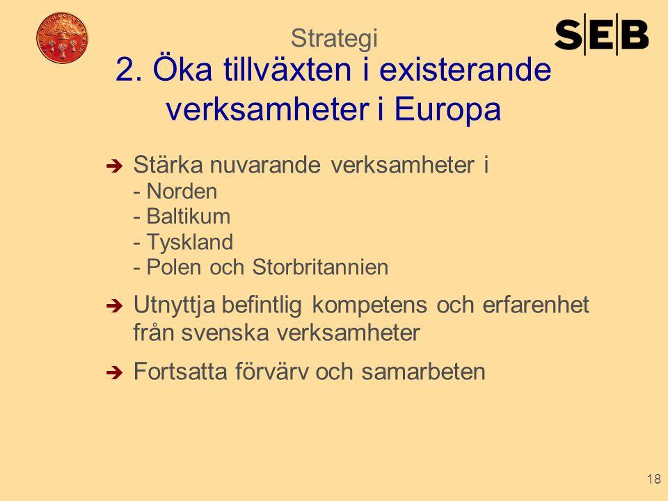 2. Öka tillväxten i existerande verksamheter i Europa