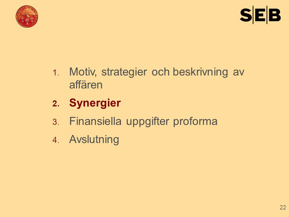 Motiv, strategier och beskrivning av affären