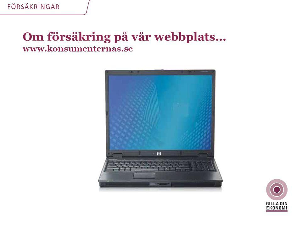 Om försäkring på vår webbplats… www.konsumenternas.se