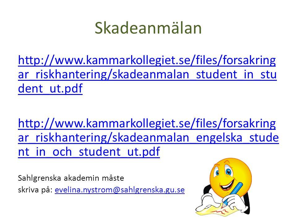 Skadeanmälan http://www.kammarkollegiet.se/files/forsakringar_riskhantering/skadeanmalan_student_in_student_ut.pdf.