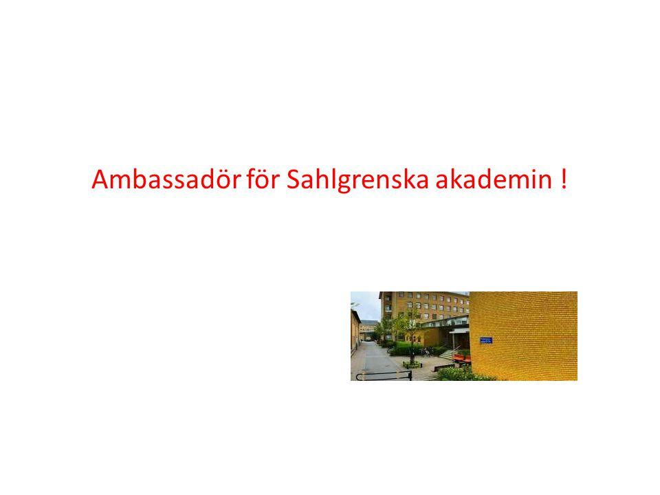 Ambassadör för Sahlgrenska akademin !