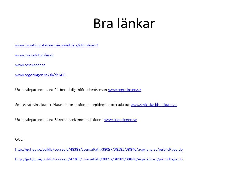 Bra länkar www.forsakringskassan.se/privatpers/utomlands/
