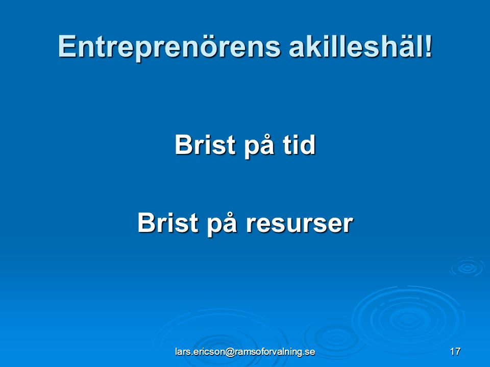 Entreprenörens akilleshäl!
