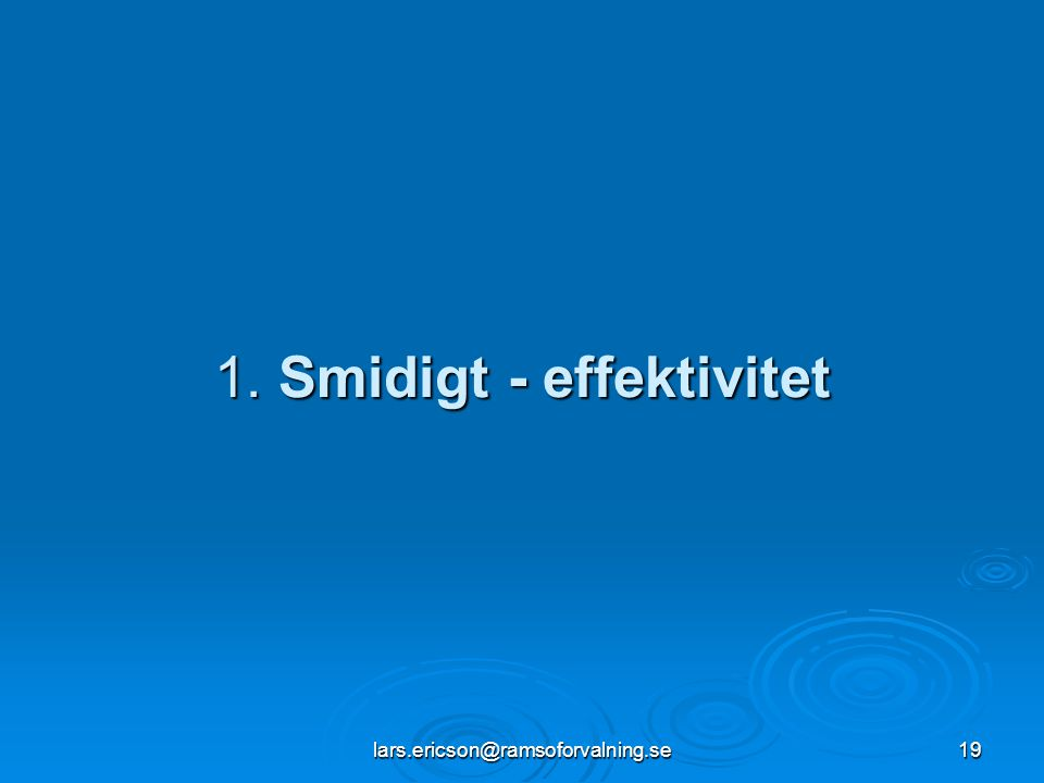 1. Smidigt - effektivitet