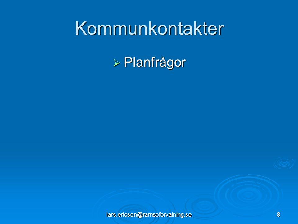 Kommunkontakter Planfrågor lars.ericson@ramsoforvalning.se