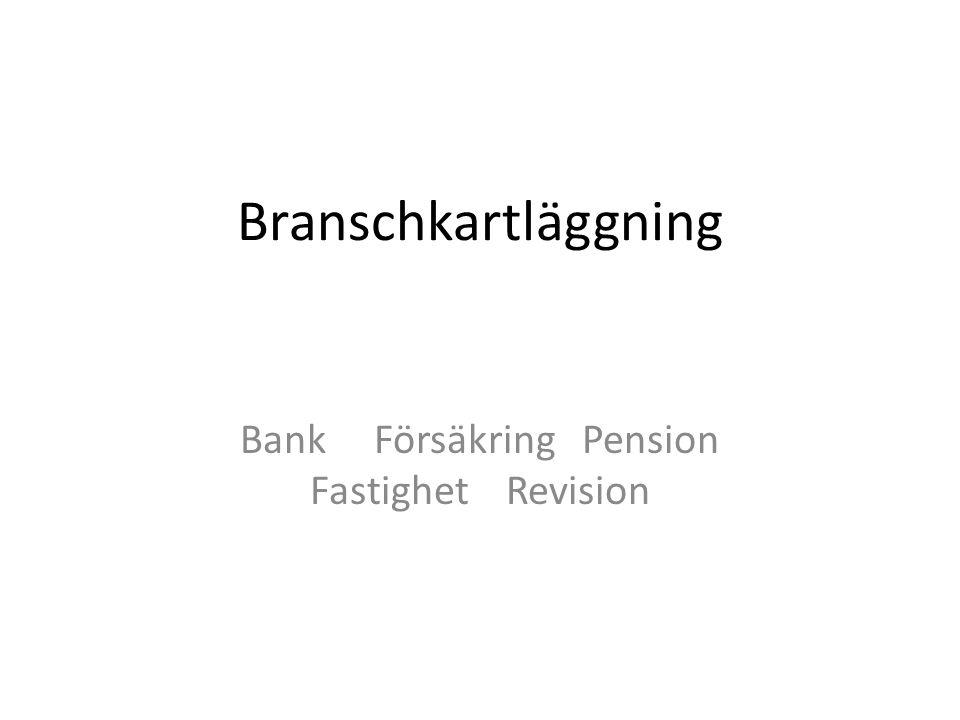 Bank Försäkring Pension Fastighet Revision