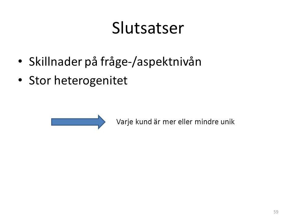 Slutsatser Skillnader på fråge-/aspektnivån Stor heterogenitet