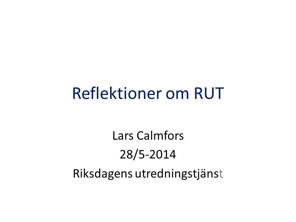 Lars Calmfors 28/5-2014 Riksdagens utredningstjänst