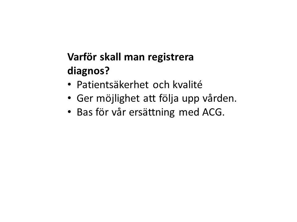 Varför skall man registrera diagnos
