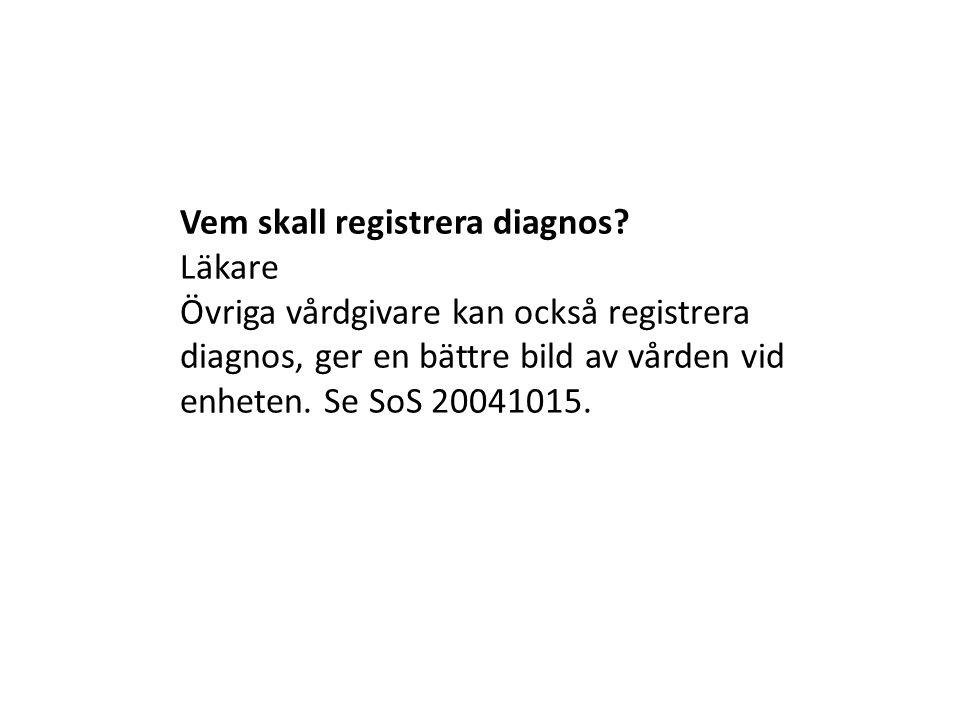Vem skall registrera diagnos