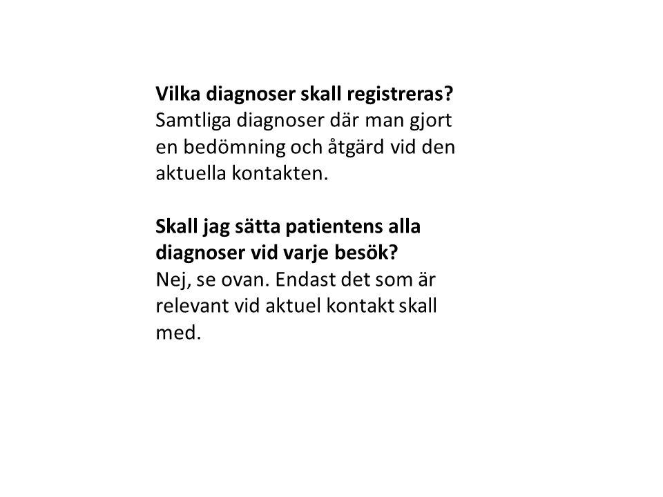 Vilka diagnoser skall registreras